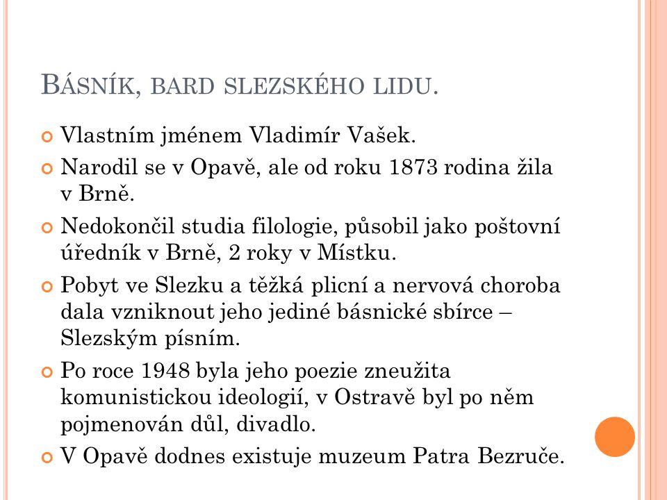 B ÁSNÍK, BARD SLEZSKÉHO LIDU. Vlastním jménem Vladimír Vašek.
