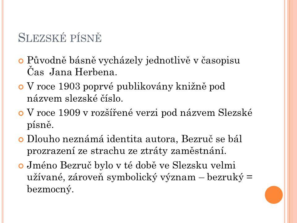 S LEZSKÉ PÍSNĚ Původně básně vycházely jednotlivě v časopisu Čas Jana Herbena.