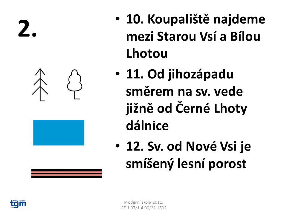 2.13. Na Bělavě jsou dva mosty, a to jižně od Černé Lhoty 14.