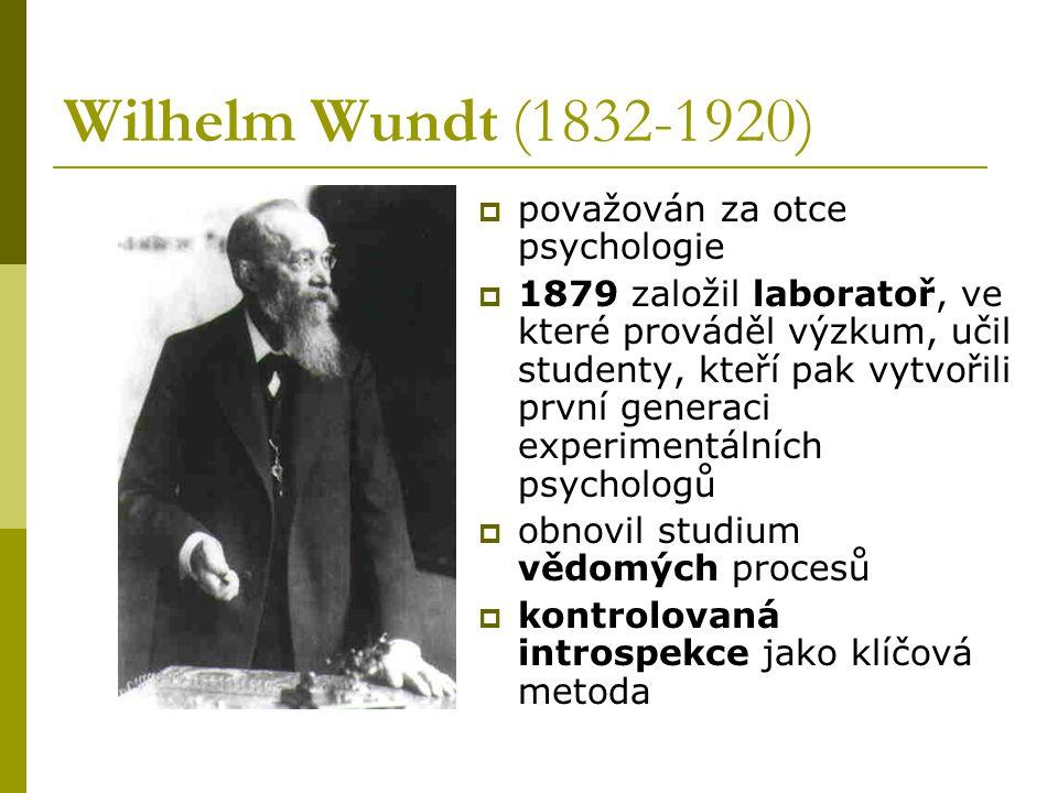 """Wundtovská psychologie  psychologie má studovat vědomé duševní procesy  ty se skládají ze základních elementů – počitků a pocitů bezprostředních počitků  v laboratoři zkoumání psychofyzických problémů, """"duševní chronometrie , asociace"""