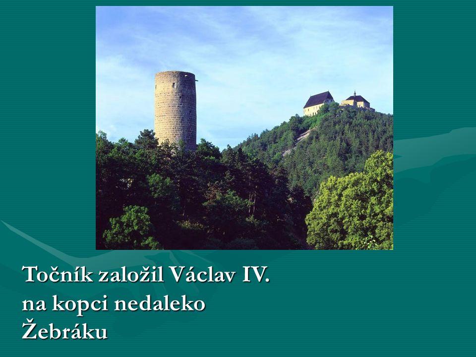 Točník založil Václav IV. na kopci nedaleko Žebráku