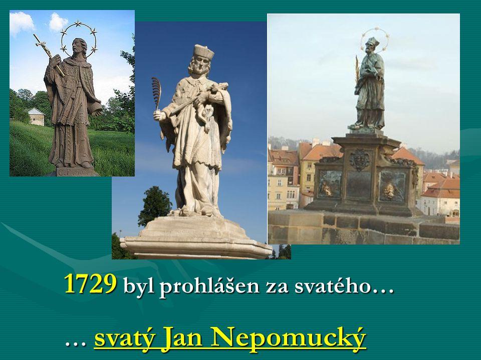 1729 byl prohlášen za svatého… … svatý Jan Nepomucký