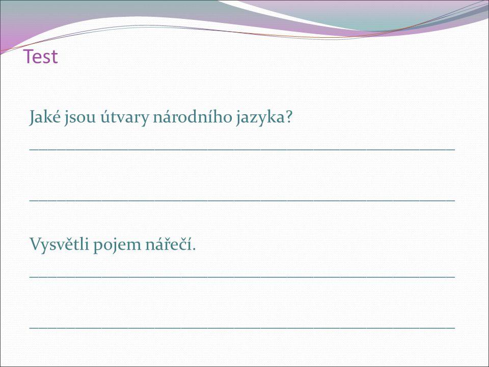 Test Jaké jsou útvary národního jazyka.