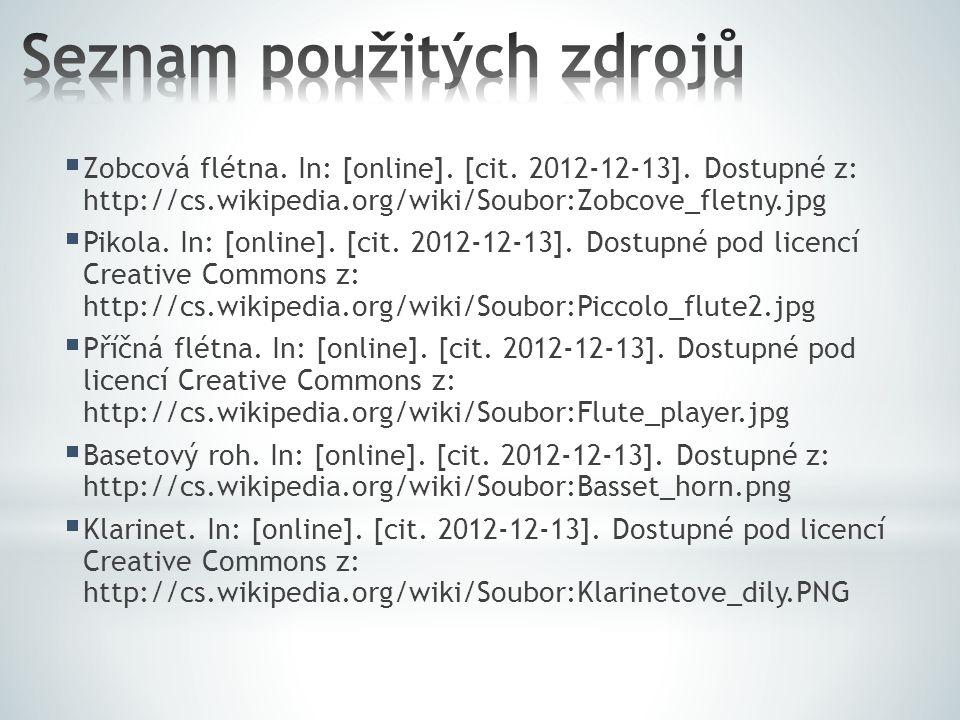  Zobcová flétna. In: [online]. [cit. 2012-12-13]. Dostupné z: http://cs.wikipedia.org/wiki/Soubor:Zobcove_fletny.jpg  Pikola. In: [online]. [cit. 20