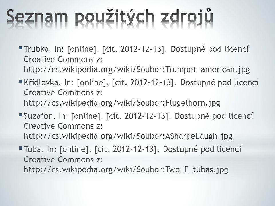  Trubka. In: [online]. [cit. 2012-12-13]. Dostupné pod licencí Creative Commons z: http://cs.wikipedia.org/wiki/Soubor:Trumpet_american.jpg  Křídlov