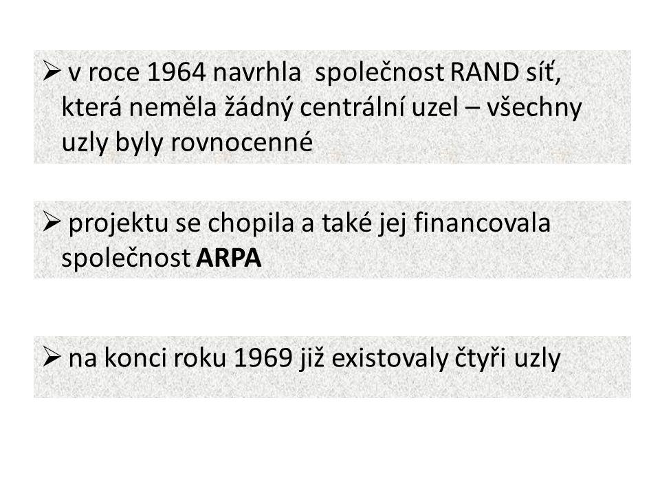  v roce 1964 navrhla společnost RAND síť, která neměla žádný centrální uzel – všechny uzly byly rovnocenné  projektu se chopila a také jej financovala společnost ARPA  na konci roku 1969 již existovaly čtyři uzly