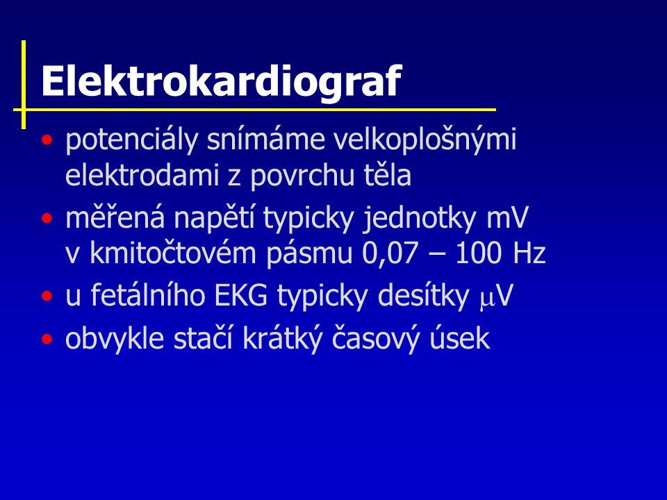 Elektrokardiograf potenciály snímáme velkoplošnými elektrodami z povrchu těla měřená napětí typicky jednotky mV v kmitočtovém pásmu 0,07 – 100 Hz u fe