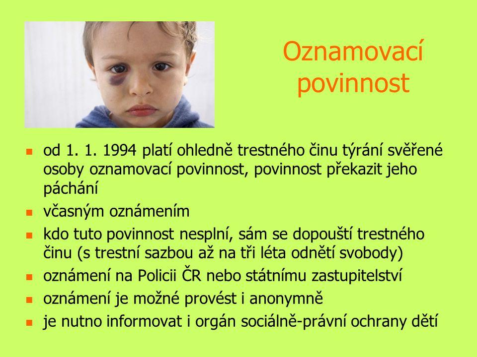 Jak pomoci týraným dětem.Informujte orgán PÉČE O DÍTĚ, příp.