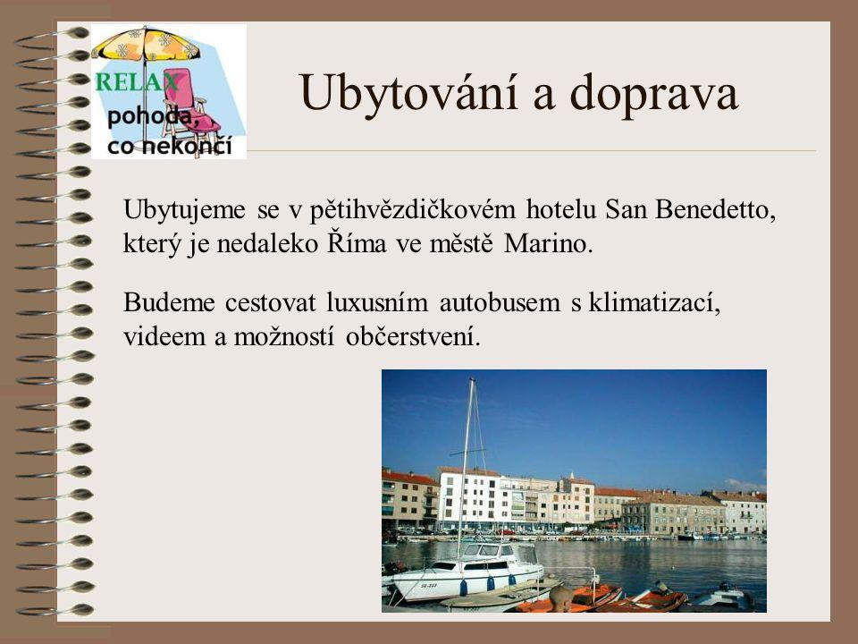 Zájezd do Itálie V termínu od 5. června do 11. června 2007 1. den: odjezd z ČR přes Rakousko, příjezd do Marina. 2. den: ubytování v hotelu San Benede