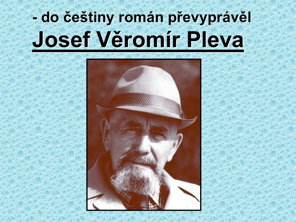 - do češtiny román převyprávěl Josef Věromír Pleva