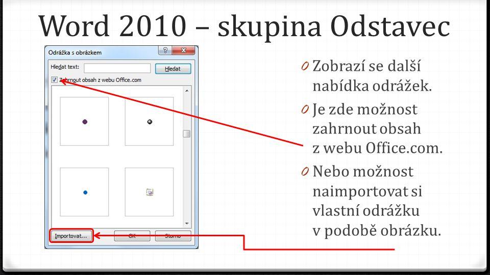 Word 2010 – skupina Odstavec 0 Zobrazí se další nabídka odrážek.