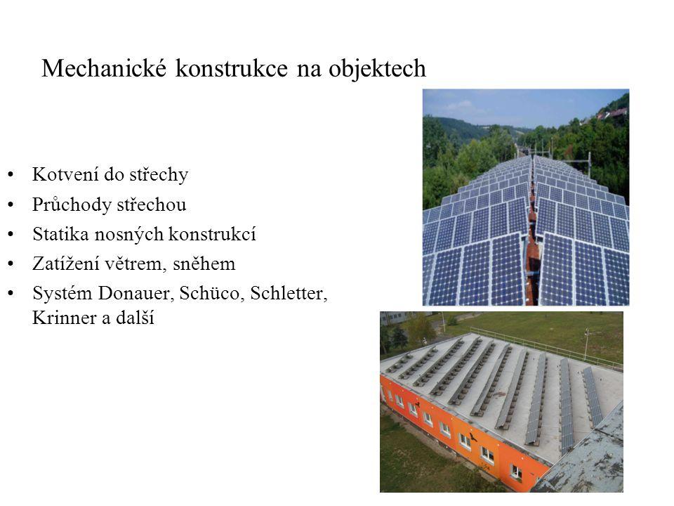 Mechanické konstrukce na objektech Kotvení do střechy Průchody střechou Statika nosných konstrukcí Zatížení větrem, sněhem Systém Donauer, Schüco, Sch