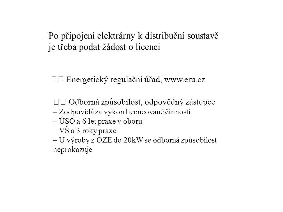 Energetický regulační úřad, www.eru.cz Odborná způsobilost, odpovědný zástupce – Zodpovídá za výkon licencované činnosti – ÚSO a 6 let praxe v oboru –