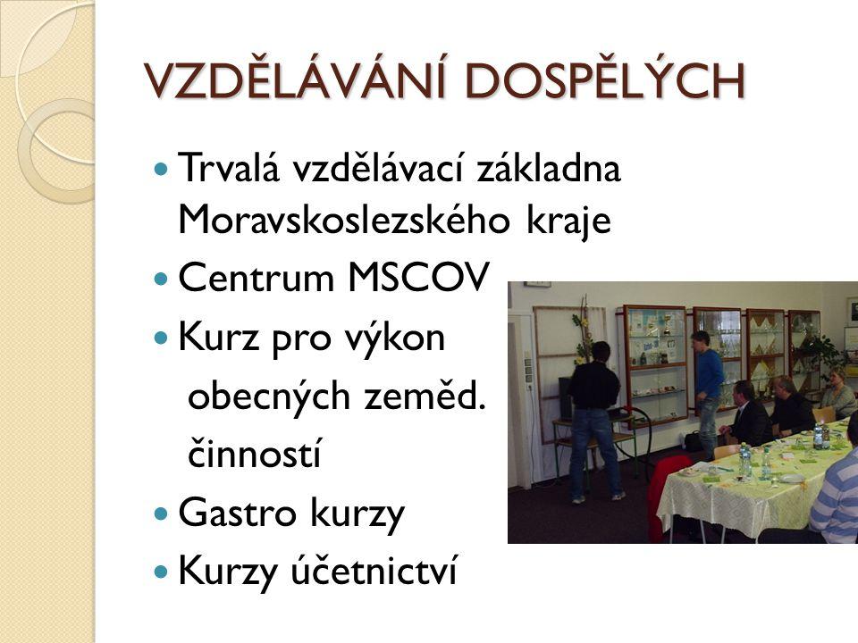 VZDĚLÁVÁNÍ DOSPĚLÝCH Trvalá vzdělávací základna Moravskoslezského kraje Centrum MSCOV Kurz pro výkon obecných zeměd.