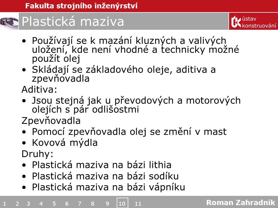 Fakulta strojního inženýrství Soupis citací http://www.zetorpdc.cz/ http://www.newholland.com http://www.oilpull.com/ http://www.zetorengines.cz/ http://www.hennlich.cz/ Bureš, Kubále, Novák, Papoušek.