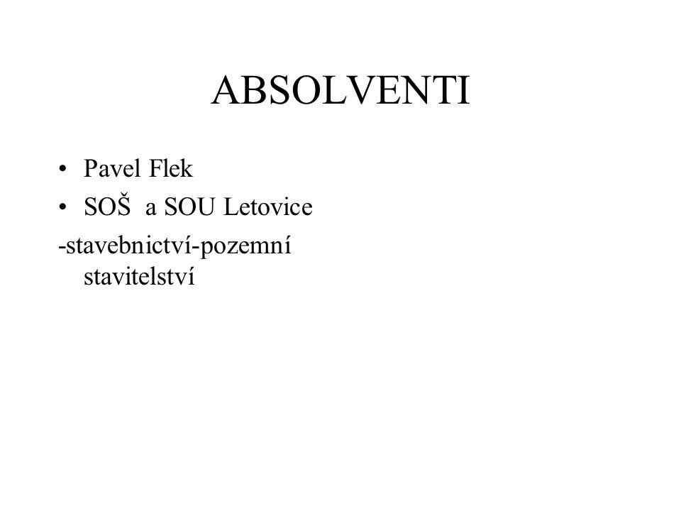 ABSOLVENTI Pavel Flek SOŠ a SOU Letovice -stavebnictví-pozemní stavitelství