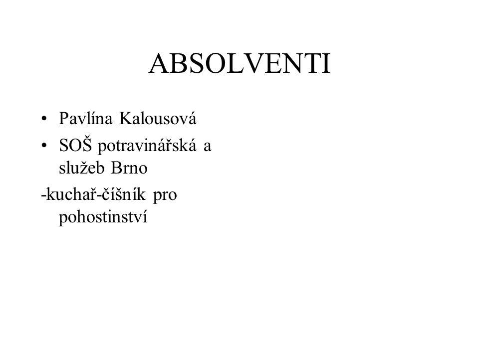 ABSOLVENTI Pavlína Kalousová SOŠ potravinářská a služeb Brno -kuchař-číšník pro pohostinství