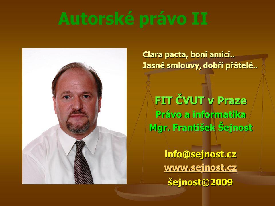 Autorské právo II Clara pacta, boni amici.. Jasné smlouvy, dobří přátelé..
