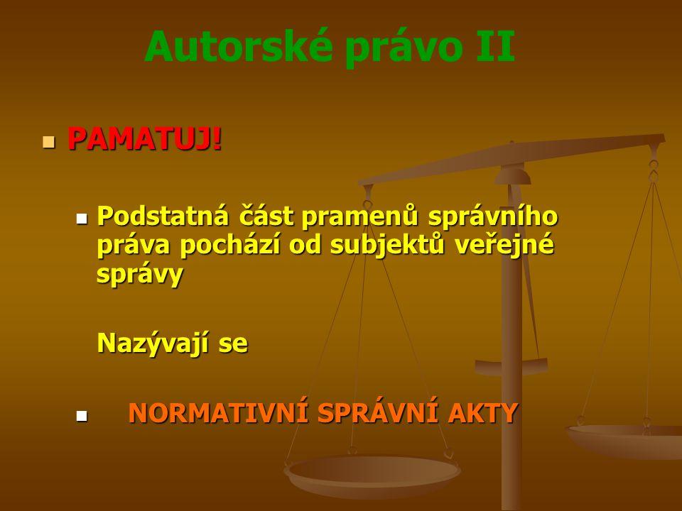 Autorské právo II PAMATUJ. PAMATUJ.