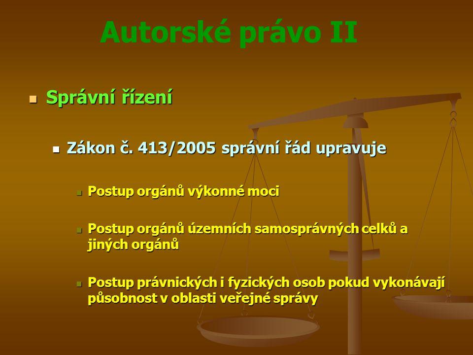 Autorské právo II Správní řízení Správní řízení Zákon č.