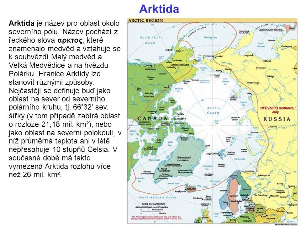 Arktida Arktida je název pro oblast okolo severního pólu.