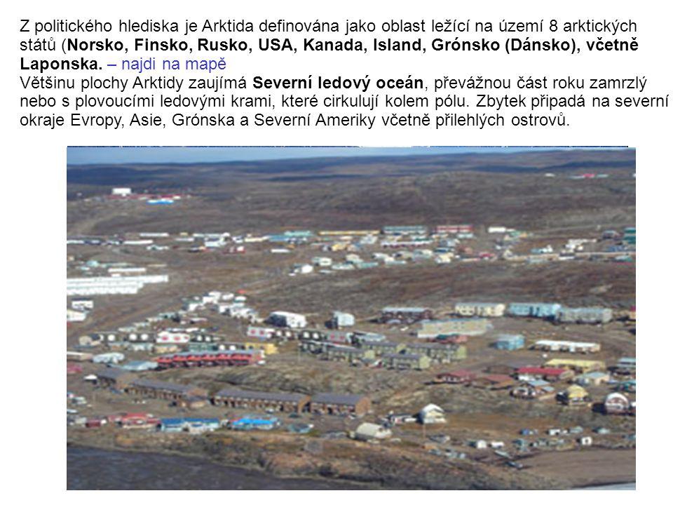 Z politického hlediska je Arktida definována jako oblast ležící na území 8 arktických států (Norsko, Finsko, Rusko, USA, Kanada, Island, Grónsko (Dánsko), včetně Laponska.