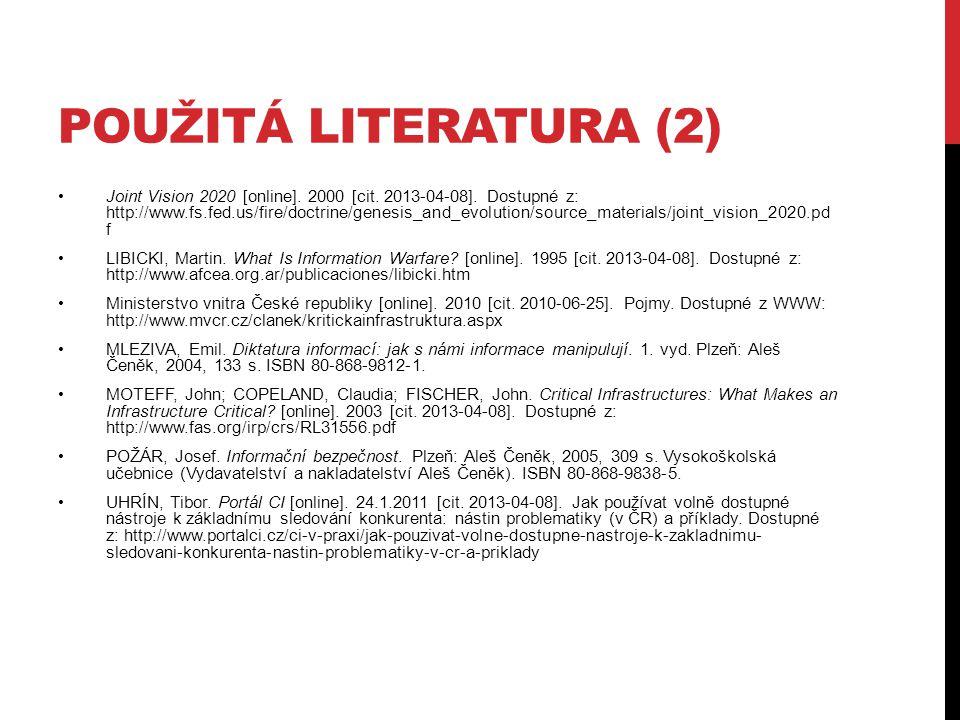 POUŽITÁ LITERATURA (2) Joint Vision 2020 [online]. 2000 [cit. 2013-04-08]. Dostupné z: http://www.fs.fed.us/fire/doctrine/genesis_and_evolution/source