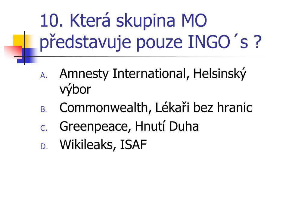10.Která skupina MO představuje pouze INGO´s . A.