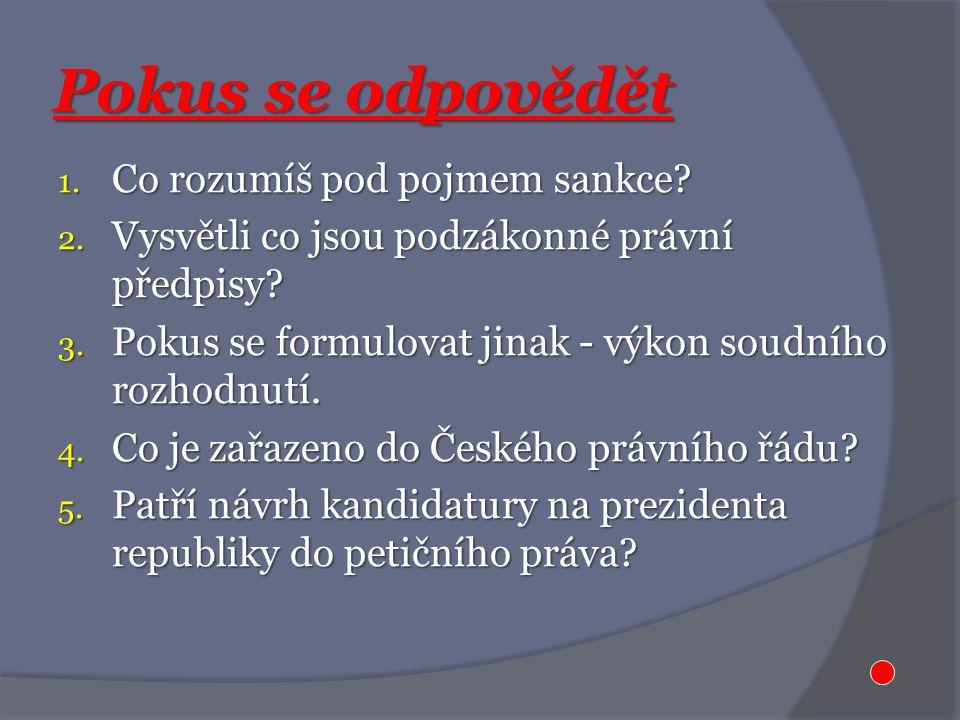 Pokus se odpovědět 1. Co rozumíš pod pojmem sankce.