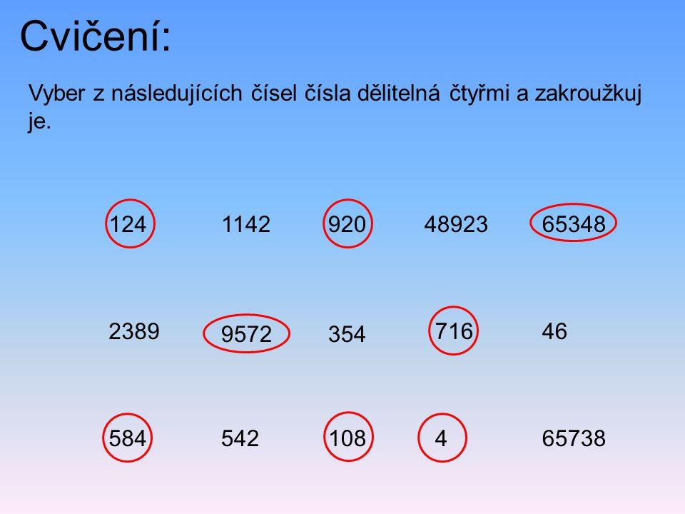Cvičení: Vyber z následujících čísel čísla dělitelná čtyřmi a zakroužkuj je.