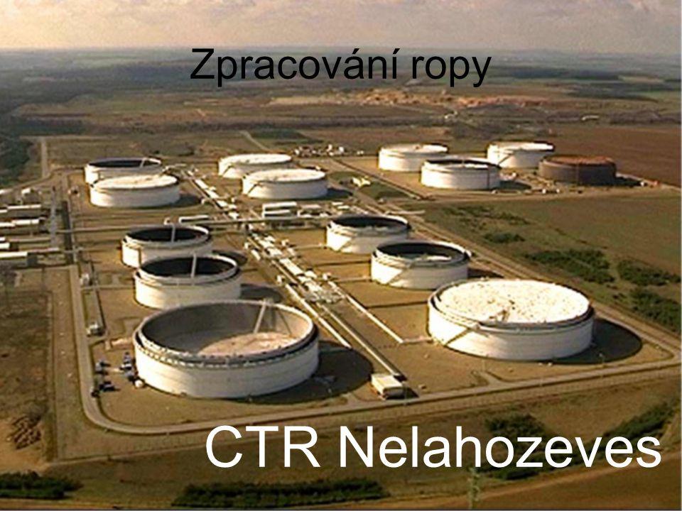 Zpracování ropy CTR Nelahozeves