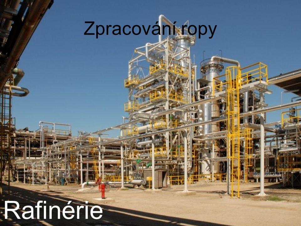 Zpracování ropy Rafinérie