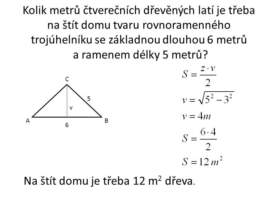 Kolik metrů čtverečních dřevěných latí je třeba na štít domu tvaru rovnoramenného trojúhelníku se základnou dlouhou 6 metrů a ramenem délky 5 metrů.