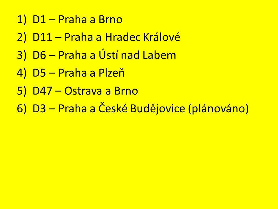 1)D1 – Praha a Brno 2)D11 – Praha a Hradec Králové 3)D6 – Praha a Ústí nad Labem 4)D5 – Praha a Plzeň 5)D47 – Ostrava a Brno 6)D3 – Praha a České Budějovice (plánováno)