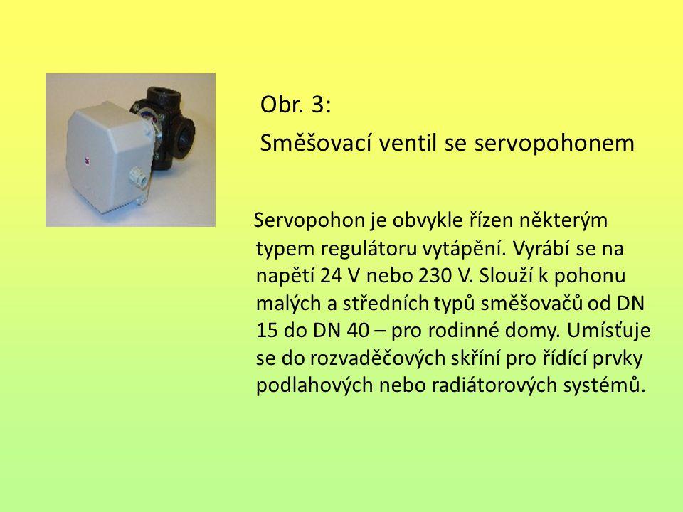 Obr. 3: Směšovací ventil se servopohonem Servopohon je obvykle řízen některým typem regulátoru vytápění. Vyrábí se na napětí 24 V nebo 230 V. Slouží k