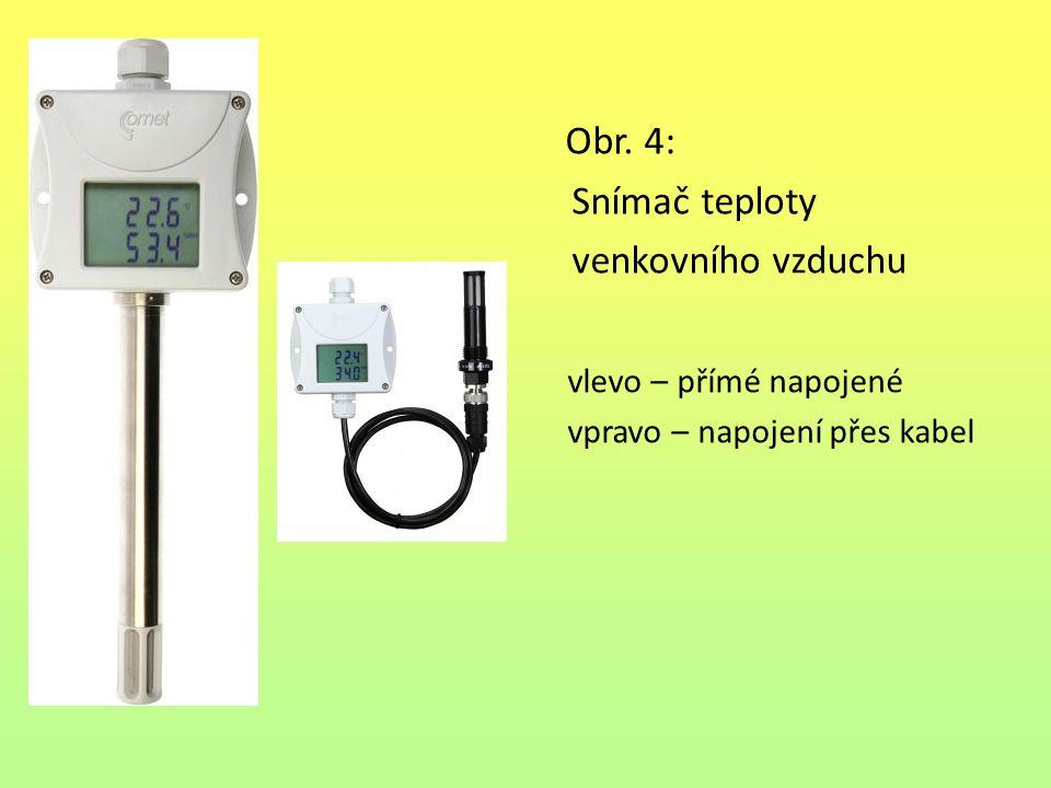 Obr. 4: Snímač teploty venkovního vzduchu vlevo – přímé napojené vpravo – napojení přes kabel