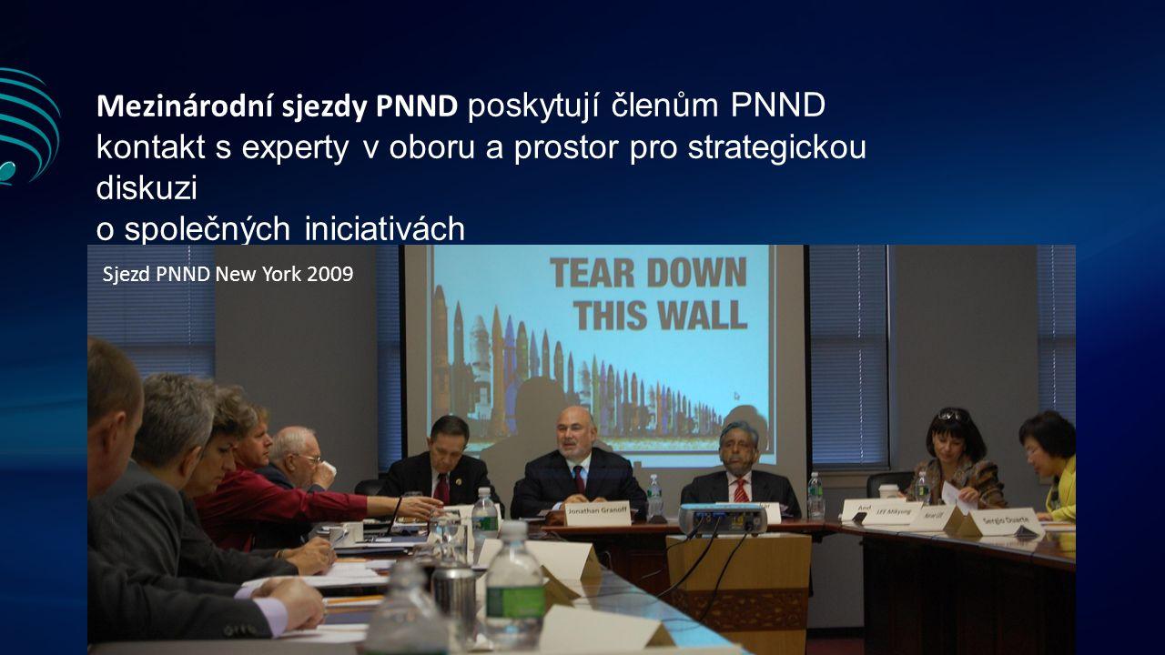 Mezinárodní sjezdy PNND poskytují členům PNND kontakt s experty v oboru a prostor pro strategickou diskuzi o společných iniciativách Sjezd PNND New York 2009
