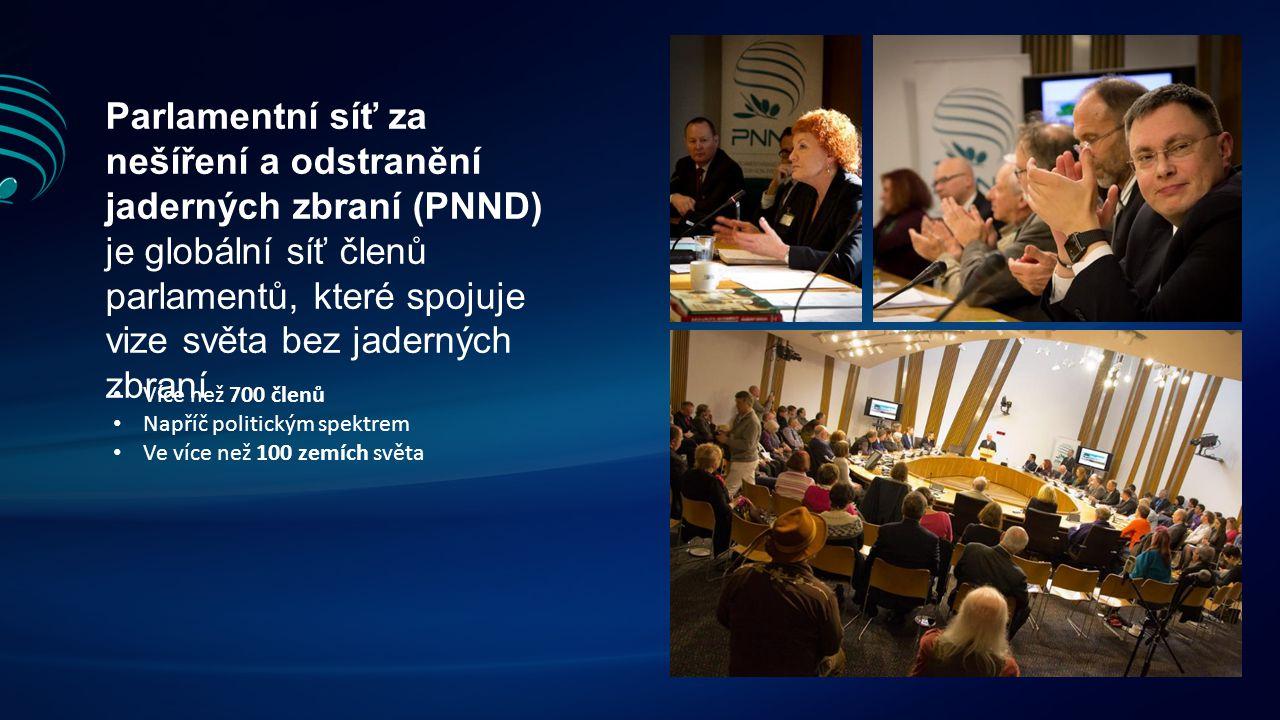 Parlamentní síť za nešíření a odstranění jaderných zbraní (PNND) je globální síť členů parlamentů, které spojuje vize světa bez jaderných zbraní Více než 700 členů Napříč politickým spektrem Ve více než 100 zemích světa