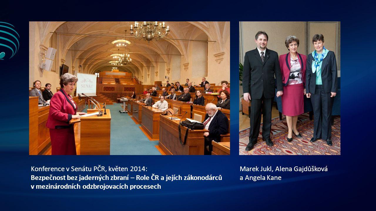 Konference v Senátu PČR, květen 2014: Bezpečnost bez jaderných zbraní – Role ČR a jejích zákonodárců v mezinárodních odzbrojovacích procesech Marek Jukl, Alena Gajdůšková a Angela Kane