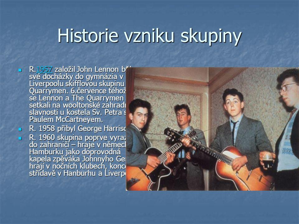 Historie vzniku skupiny R.1957 založil John Lennon během své docházky do gymnázia v Liverpoolu skifflovou skupinu The Quarrymen.