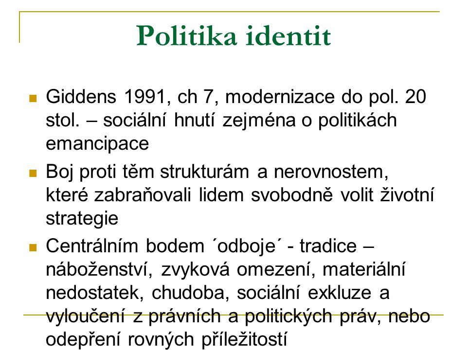 Politika identit Giddens 1991, ch 7, modernizace do pol.