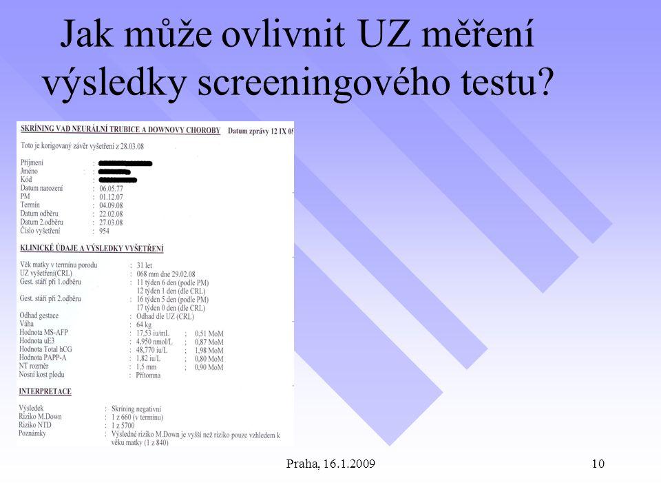 Praha, 16.1.200910 Jak může ovlivnit UZ měření výsledky screeningového testu?