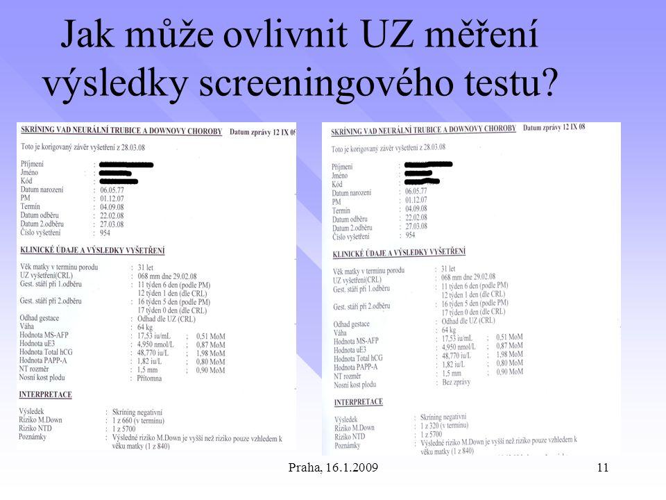 Praha, 16.1.200911 Jak může ovlivnit UZ měření výsledky screeningového testu?