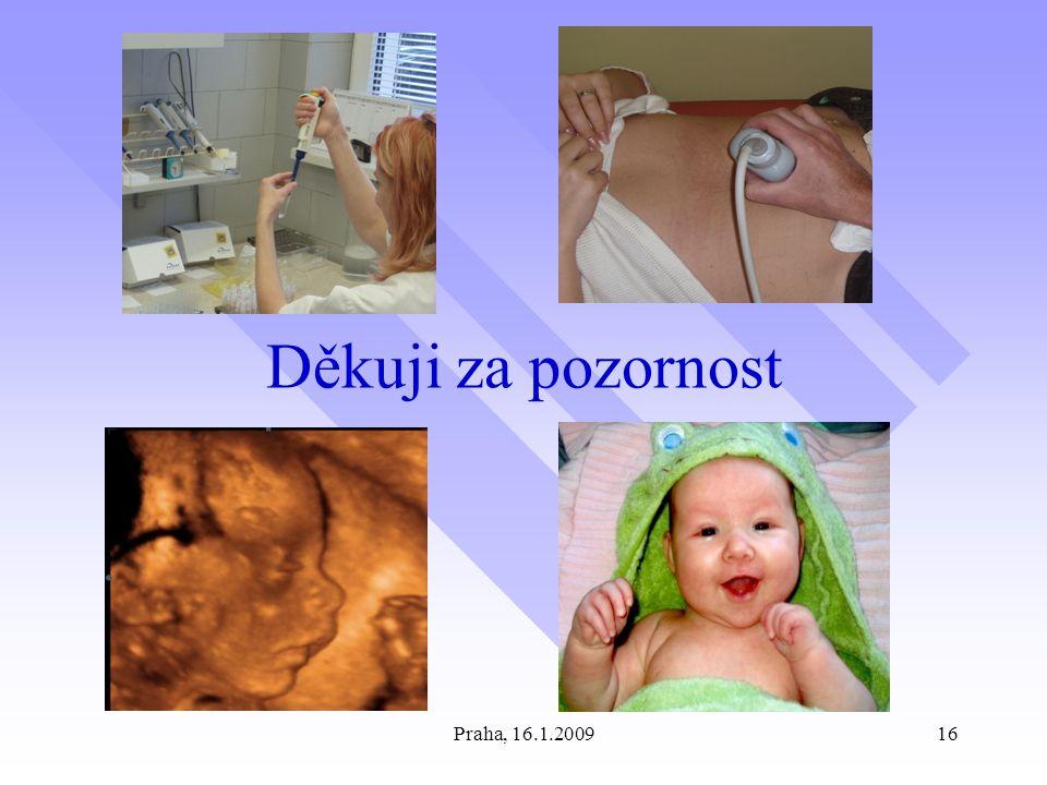 Praha, 16.1.200916 Děkuji za pozornost