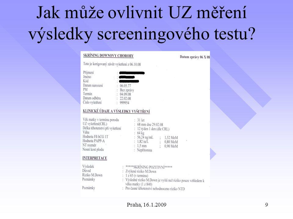 Praha, 16.1.20099 Jak může ovlivnit UZ měření výsledky screeningového testu?