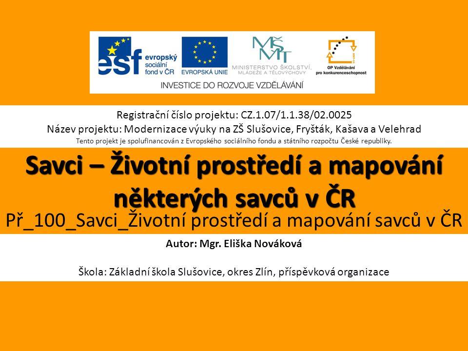 Savci – Životní prostředí a mapování některých savců v ČR Autor: Mgr.