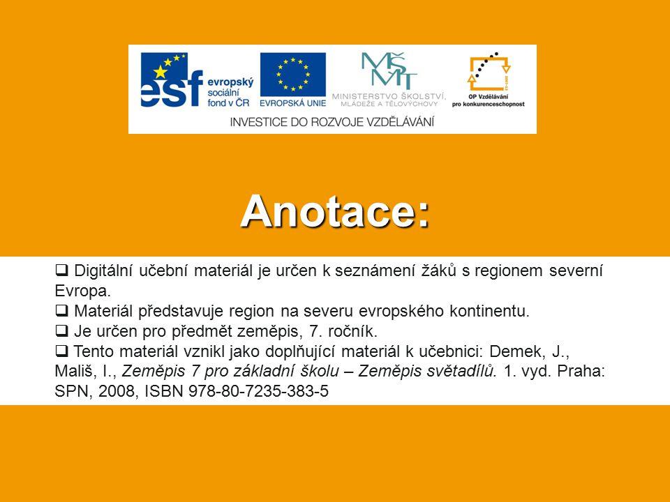 Anotace:  Digitální učební materiál je určen k seznámení žáků s regionem severní Evropa.  Materiál představuje region na severu evropského kontinent