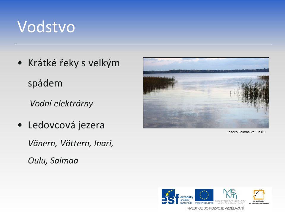 Rostlinstvo Tajga – jehličnaté lesy Finsko, Švédsko, Norsko Tundra Island Ostatní státy zalesněny málo Finská tajga