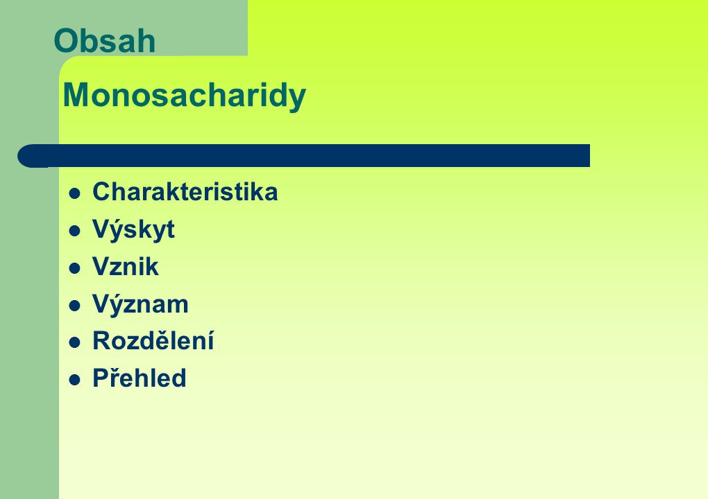 Obsah Monosacharidy Charakteristika Výskyt Vznik Význam Rozdělení Přehled