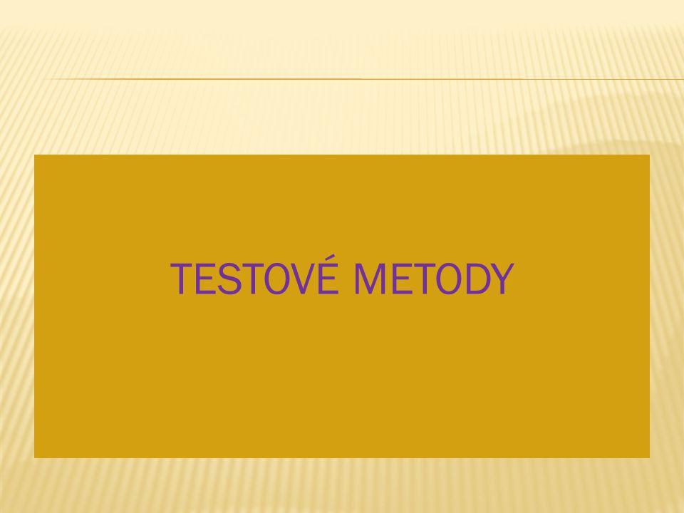 TESTOVÉ METODY